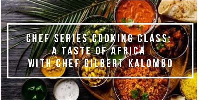 A Taste of Africa with Chef Gilbert Kalombo